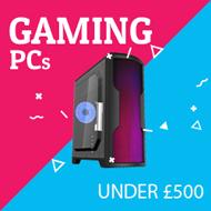 Under £500 Gaming PCs